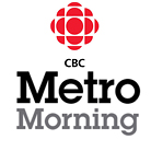CBC Radio: Metro Morning